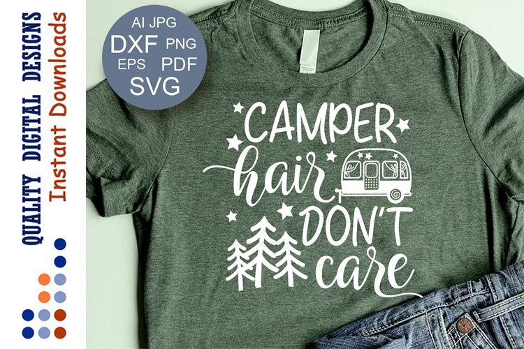 Camper Hair Don't Care svg file saying Camping decor example image 1