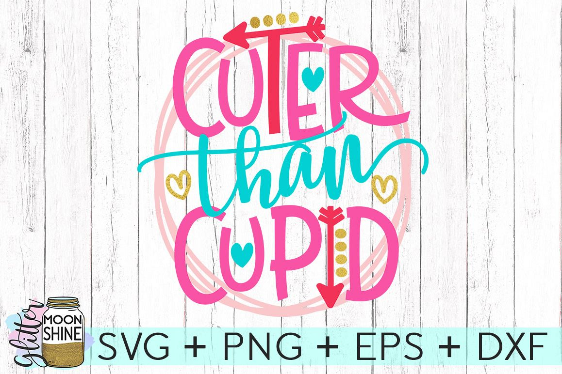 Cuter Than Cupid My Heart SVG DXF PNG EPS Cutting Files example image 1