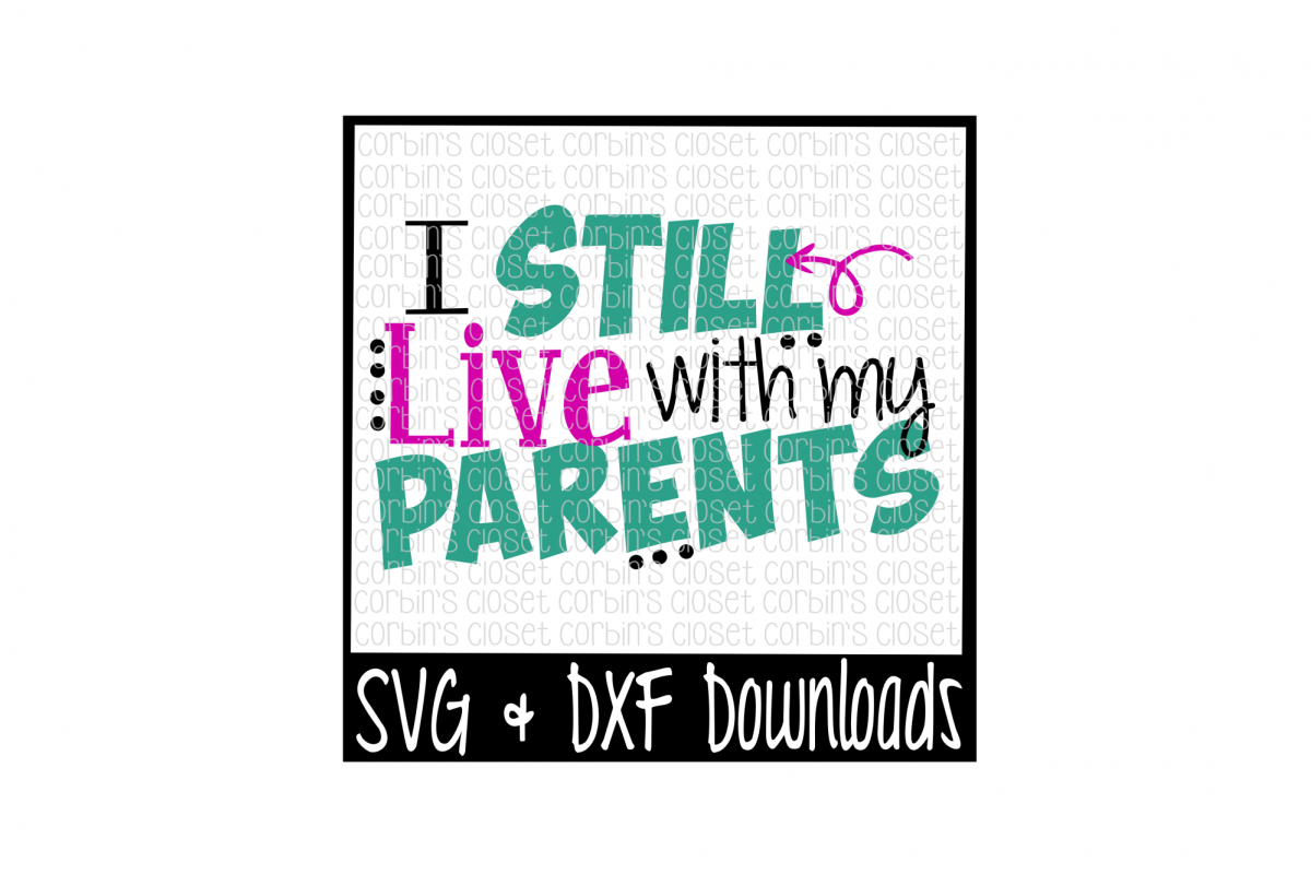 I Still Live With My Parents Cut File example image 1