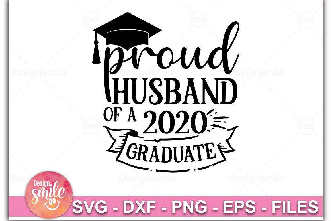 Proud Husband Of A 2020 Graduate SVG |Graduation Svg example image 1