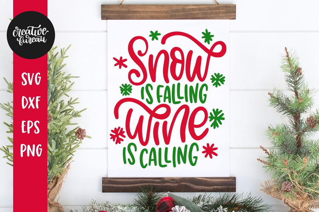 Snow Is Falling Wine Is Calling Funny
