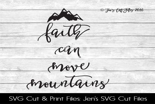 Faith Can Move Mountains SVG Cut File example image 1