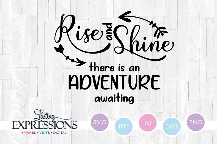 Rise and Shine there is an Adventure Awaiting // SVG Quote example image 1