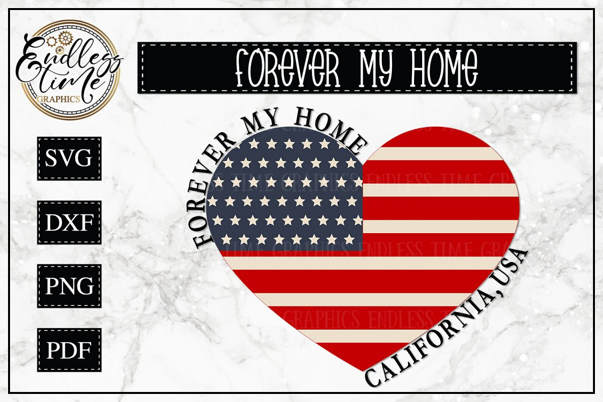 Forever My Home California - A Patriotic SVG Cut File example image 1