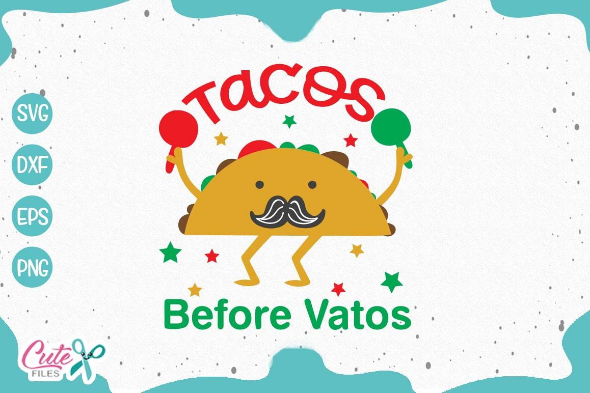 Tacos Before Vatos a mexican food Cut Files example image 1