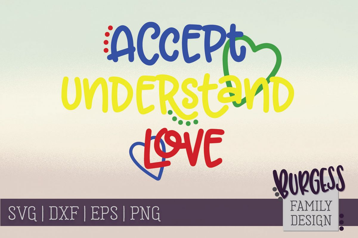 Accept, understand, love Autism awareness | SVG DXF EPS PNG example image 1