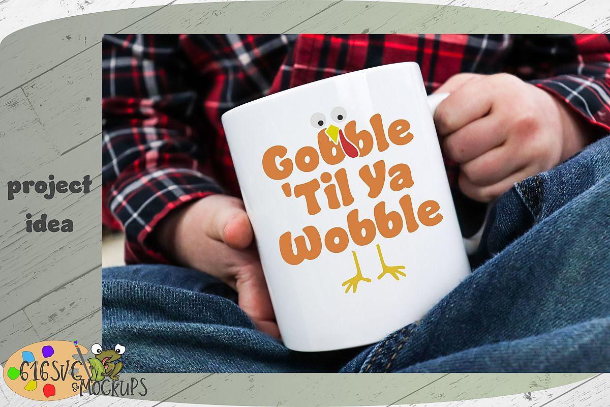 Gobble 'Til Ya Wobble SVG example image 1