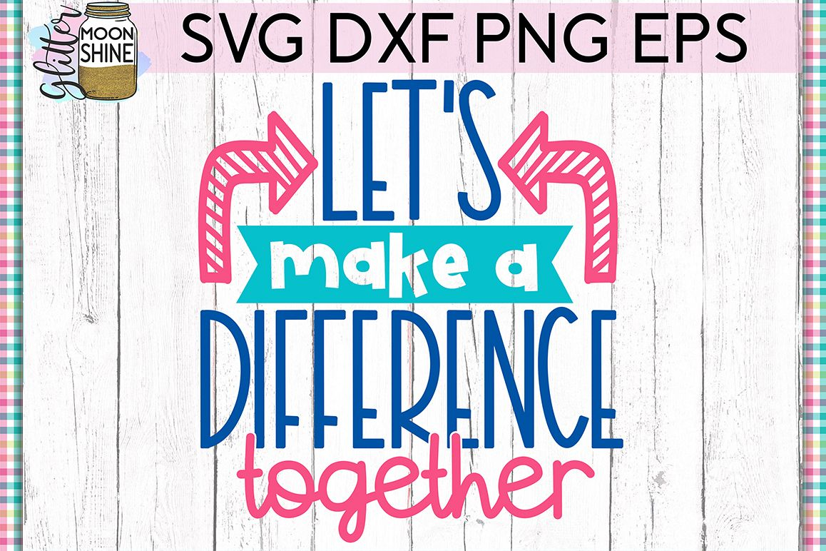 Make A Difference Together SVG DXF PNG EPS Cutting Files example image 1