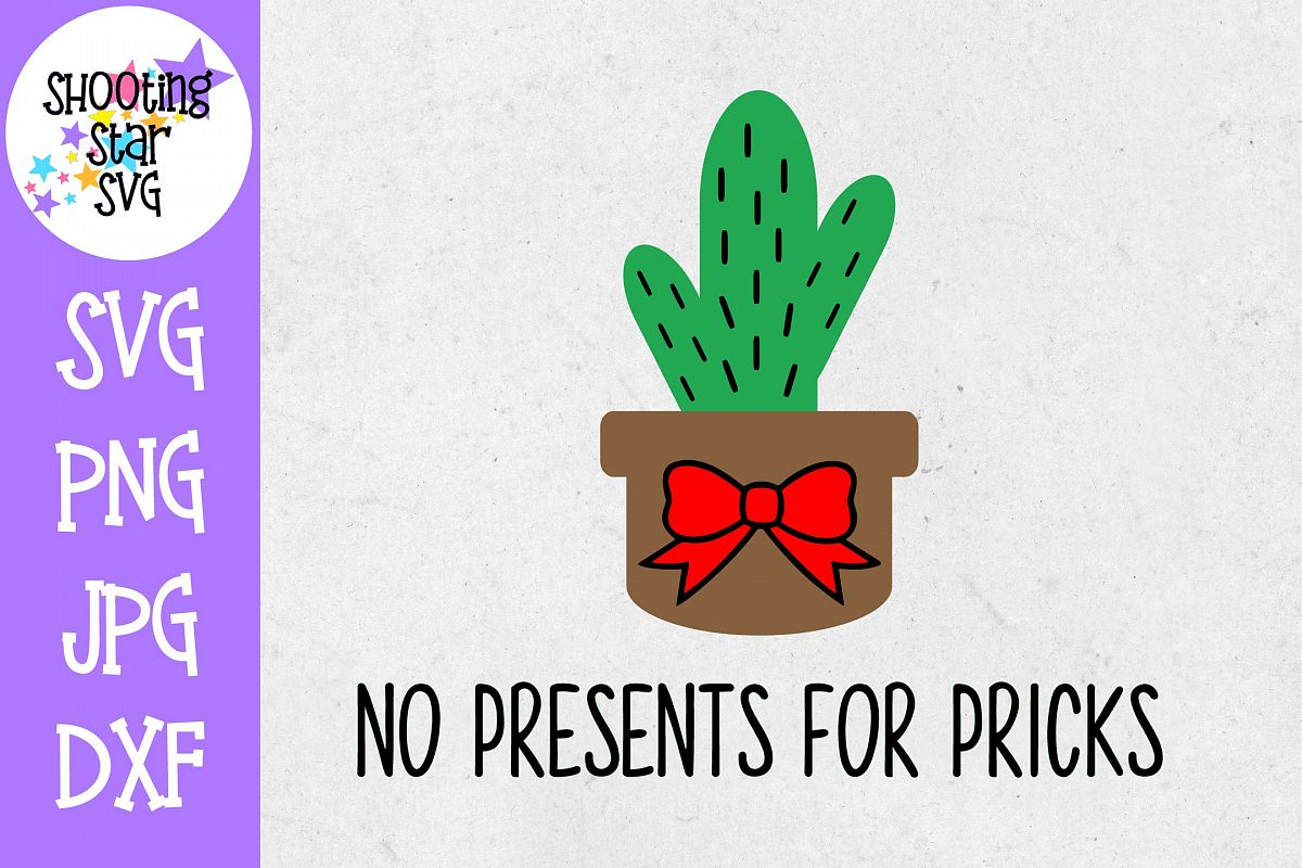 No presents for Pricks SVG - Christmas SVG - Cactus SVG example image 1