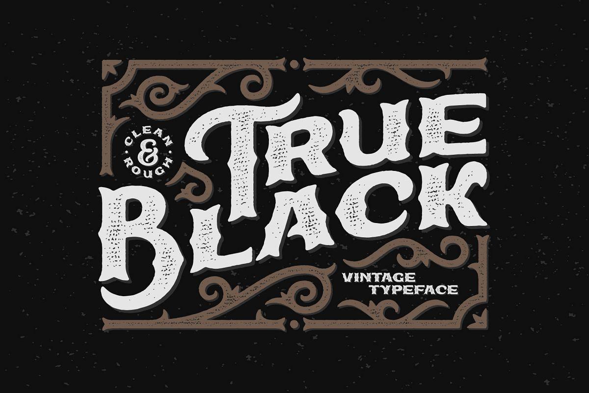 True Black typeface example image 1