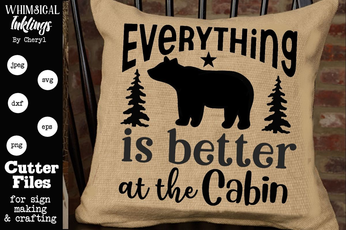 Everything Is Better At The Cabin SVG example image 1