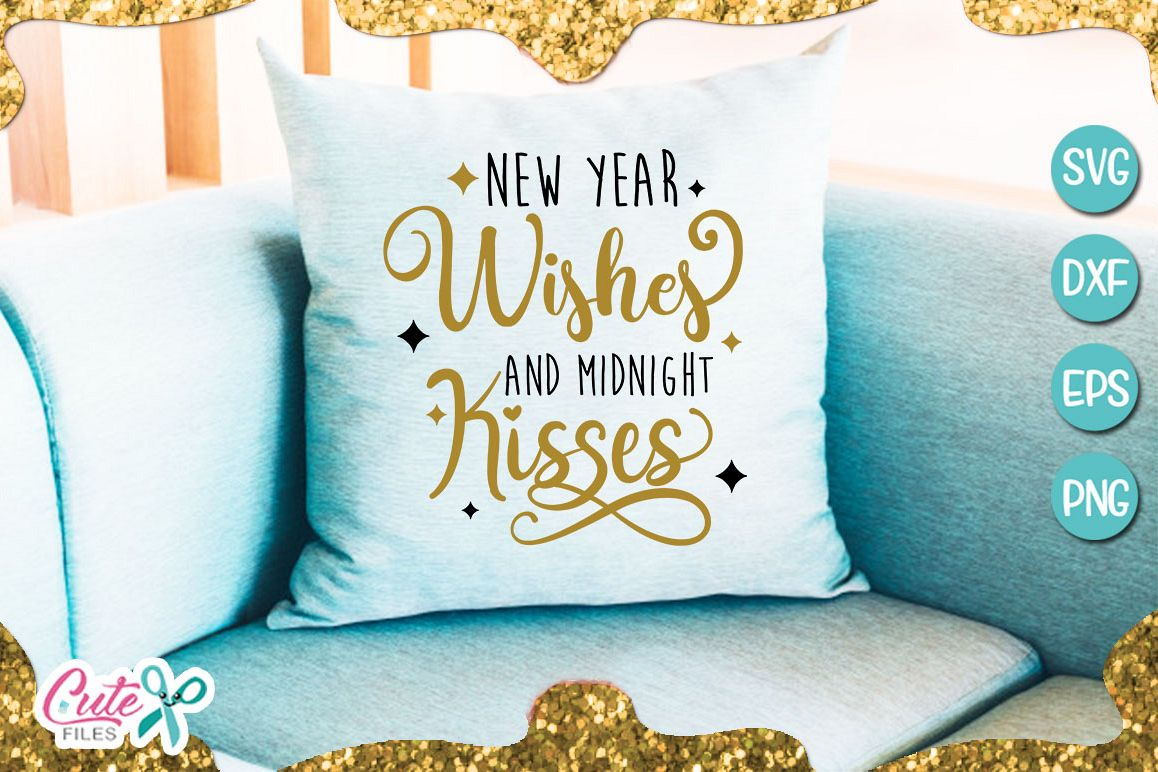 New Year Wishes And Midnight Kisses SVG for crafter example image 1