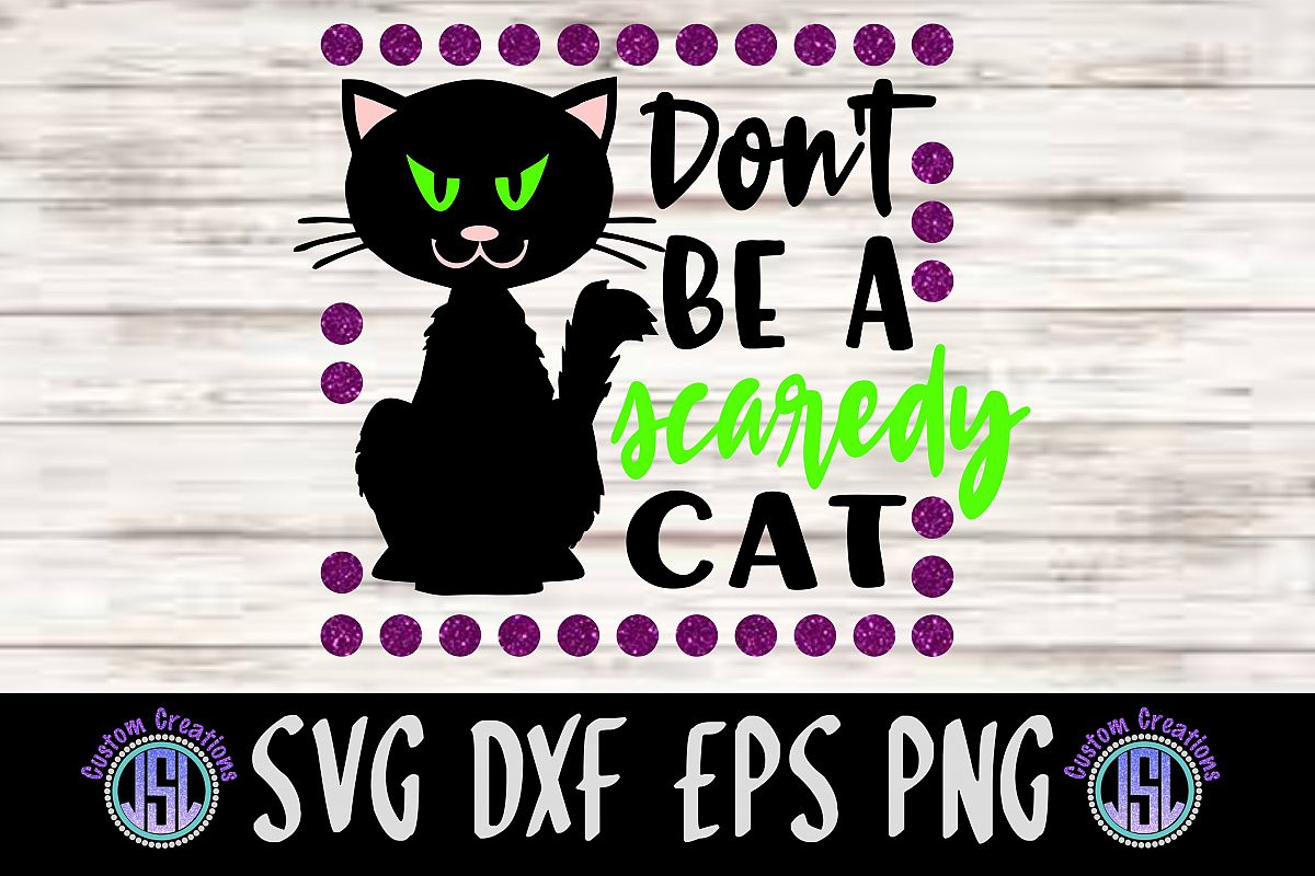 Don't Be a Scaredy Cat| SVG DXF EPS PNG Cut File example image 1