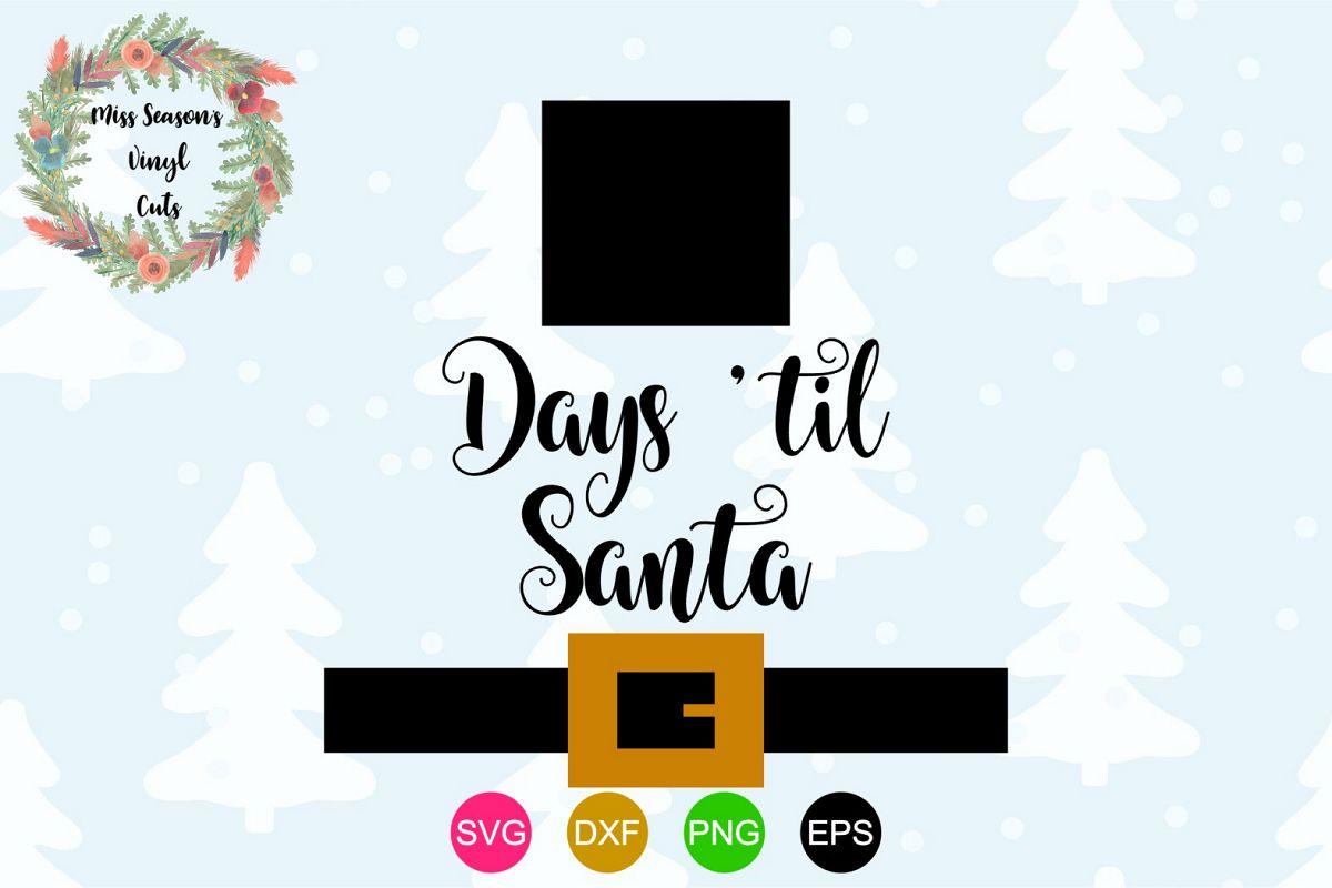 Countdown Till Christmas.Days Till Santa Svg Christmas Countdown