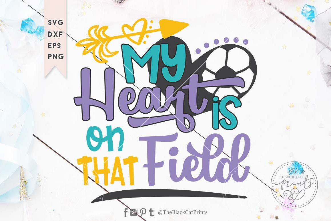 My heart is on that field Soccer SVG DXF EPS PNG example image 1