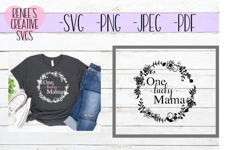 One lucky mama | Mothers day | SVG Cutting File example image 1