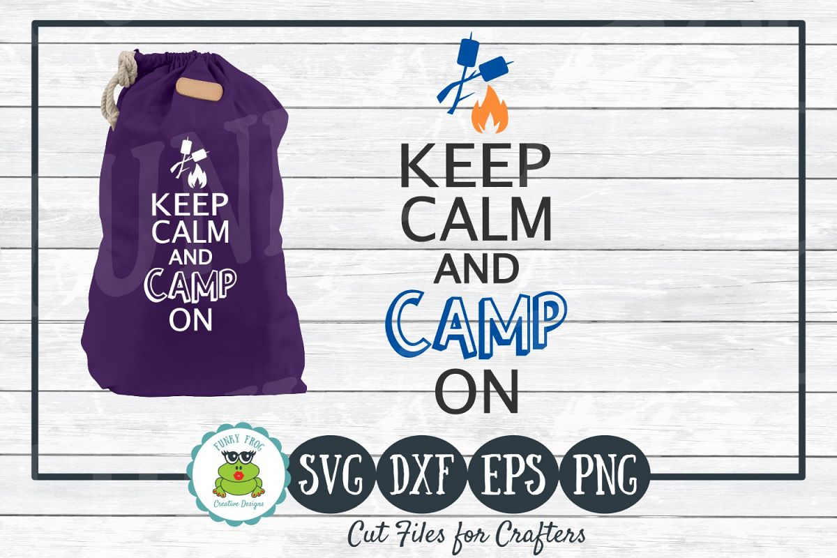 Keep Calm and Camp On, SVG Cut File for Crafters example image 1