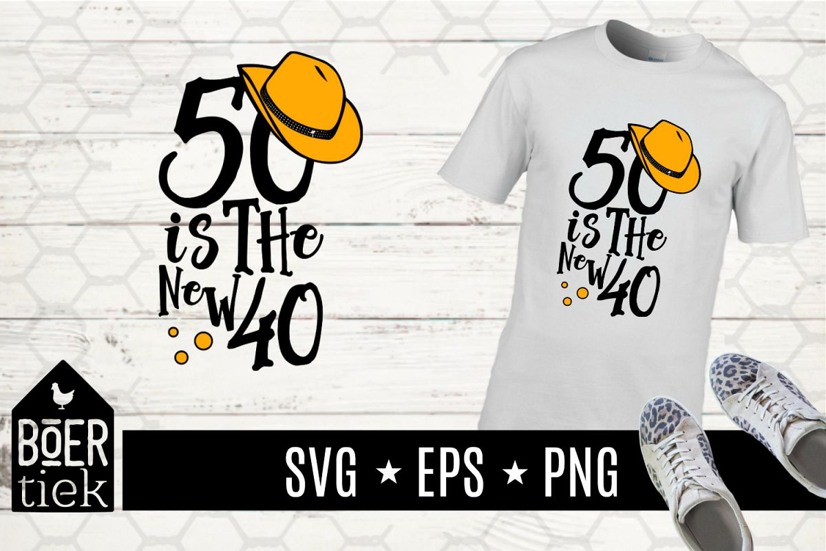 50 is the new 40 birthday svg file by design bundles