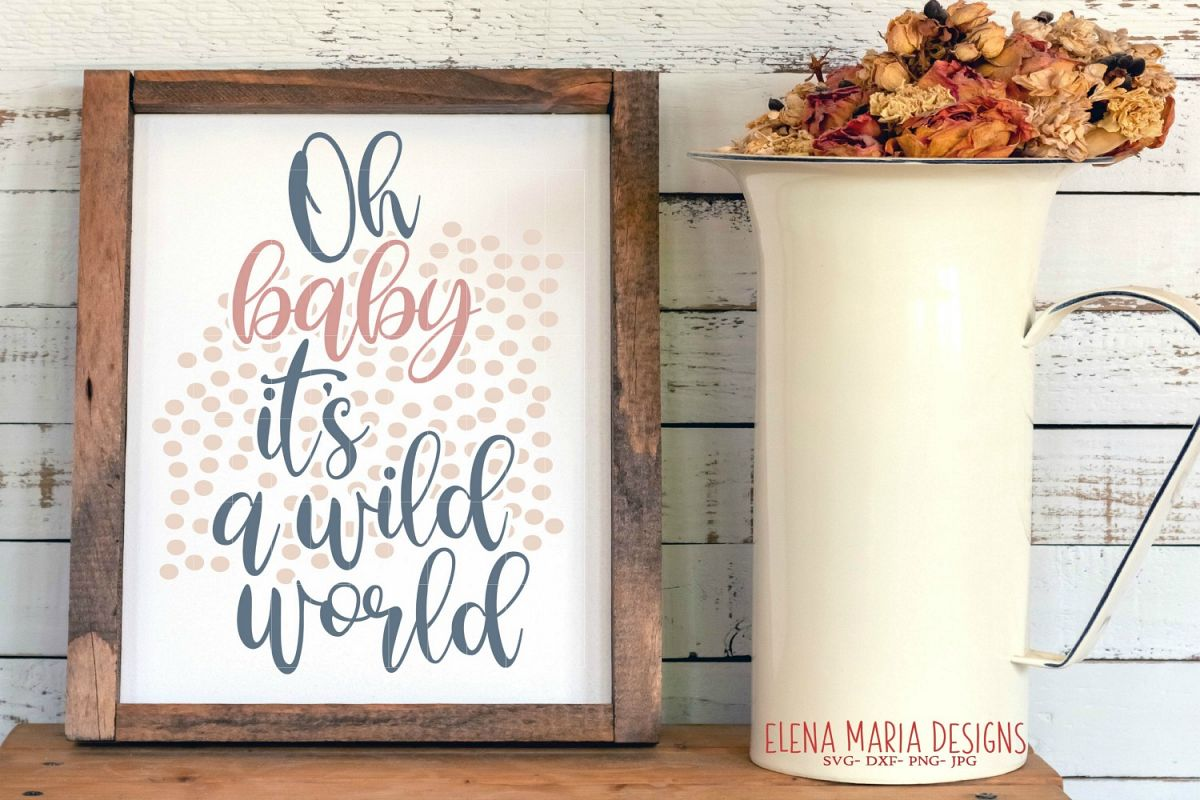 Nursery Sign SVG, Oh Baby Its A Wild World SVG, JPG example image 1