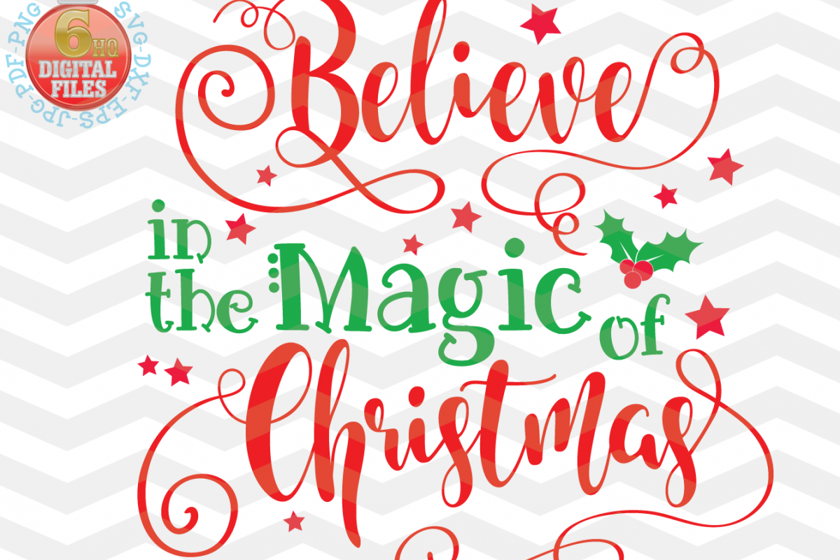 I Believe In Christmas.Believe In The Magic Of Christmas Svg Christmas Svg Xmas