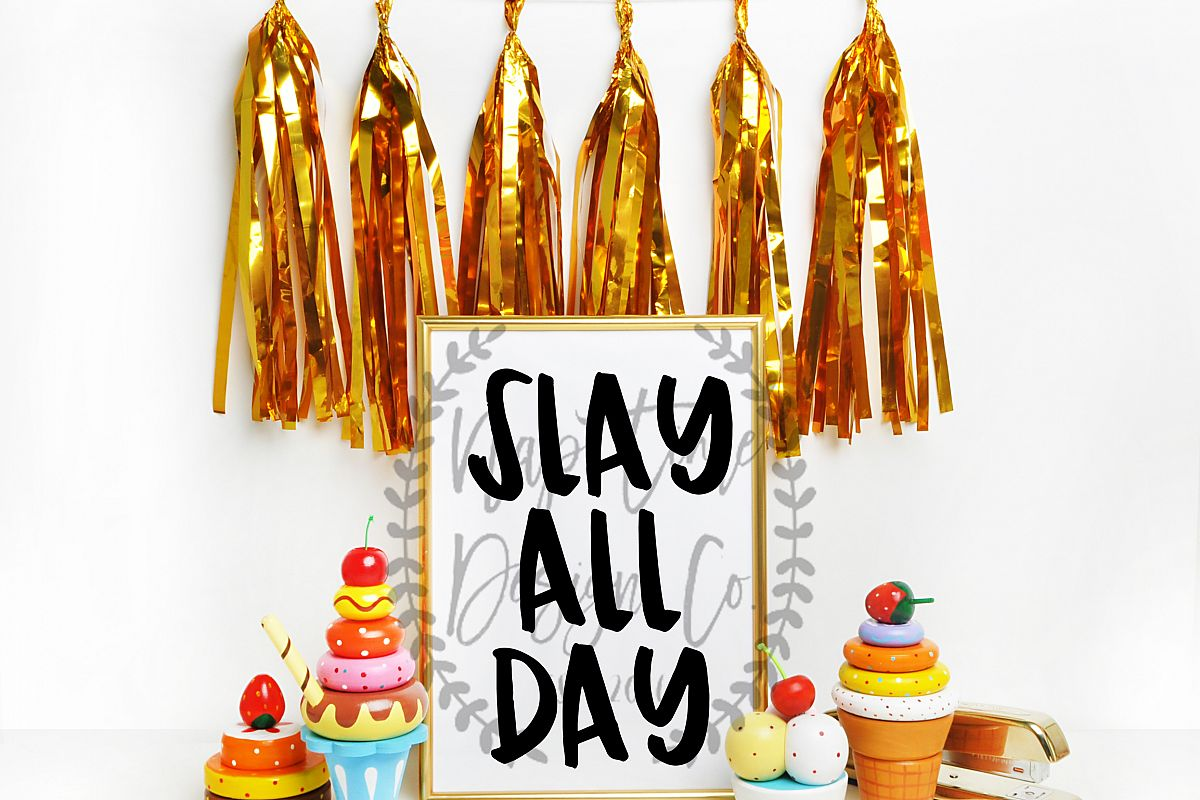 Slay All Day SVG example image 1