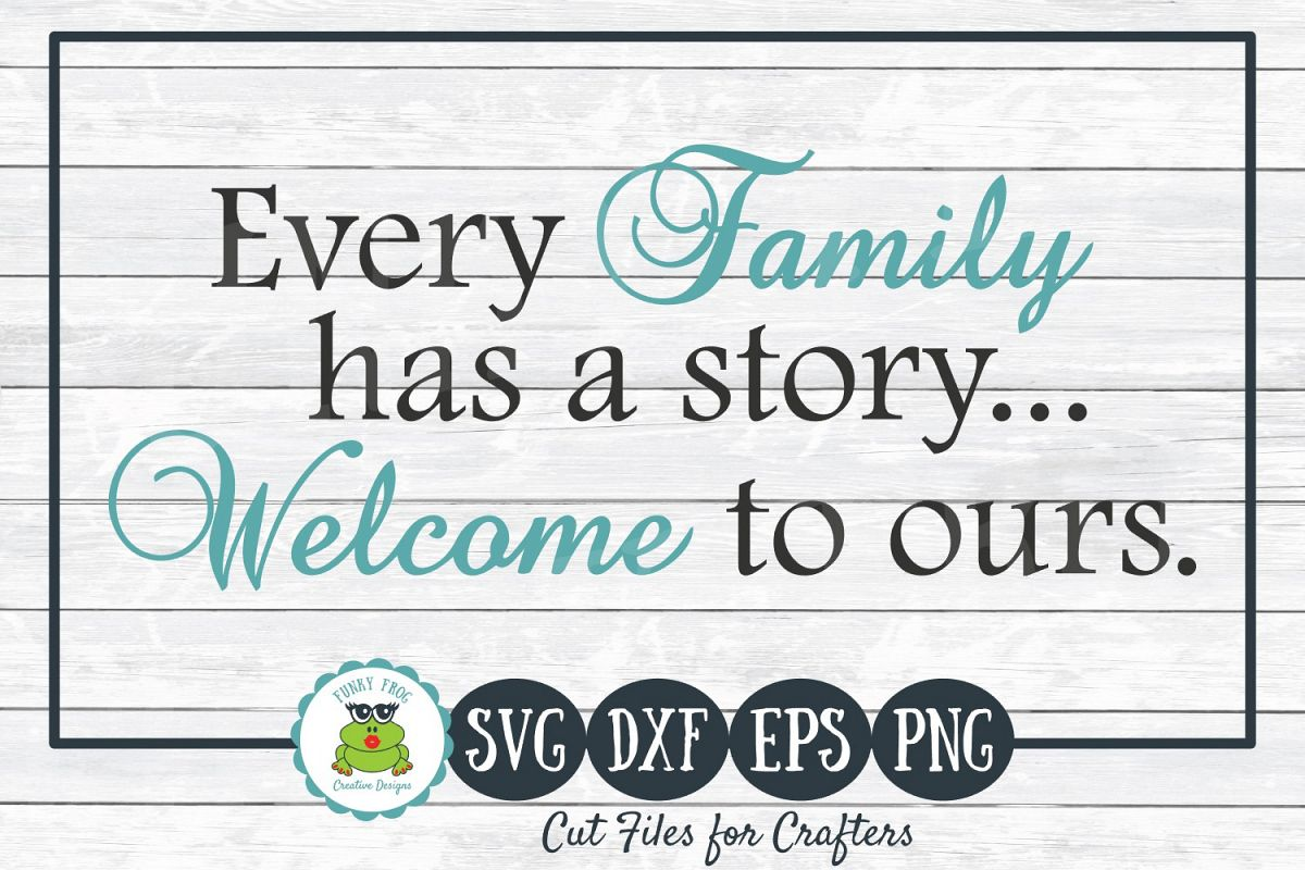 Every Family has a Story Welcome to Ours SVG Cut File example image 1