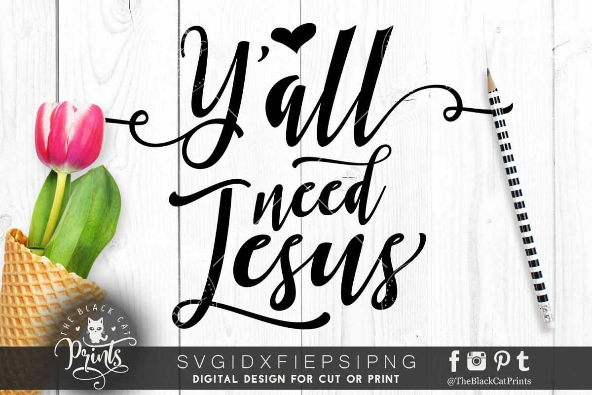 Y'all need Jesus SVG DXF PNG EPS example image 1