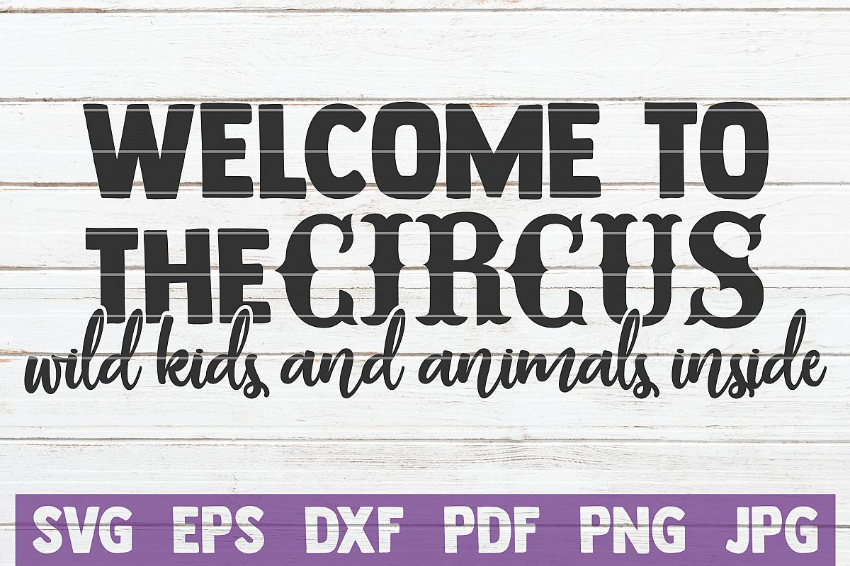 Welcome To The Circus Wild Kids And Animals Inside example image 1