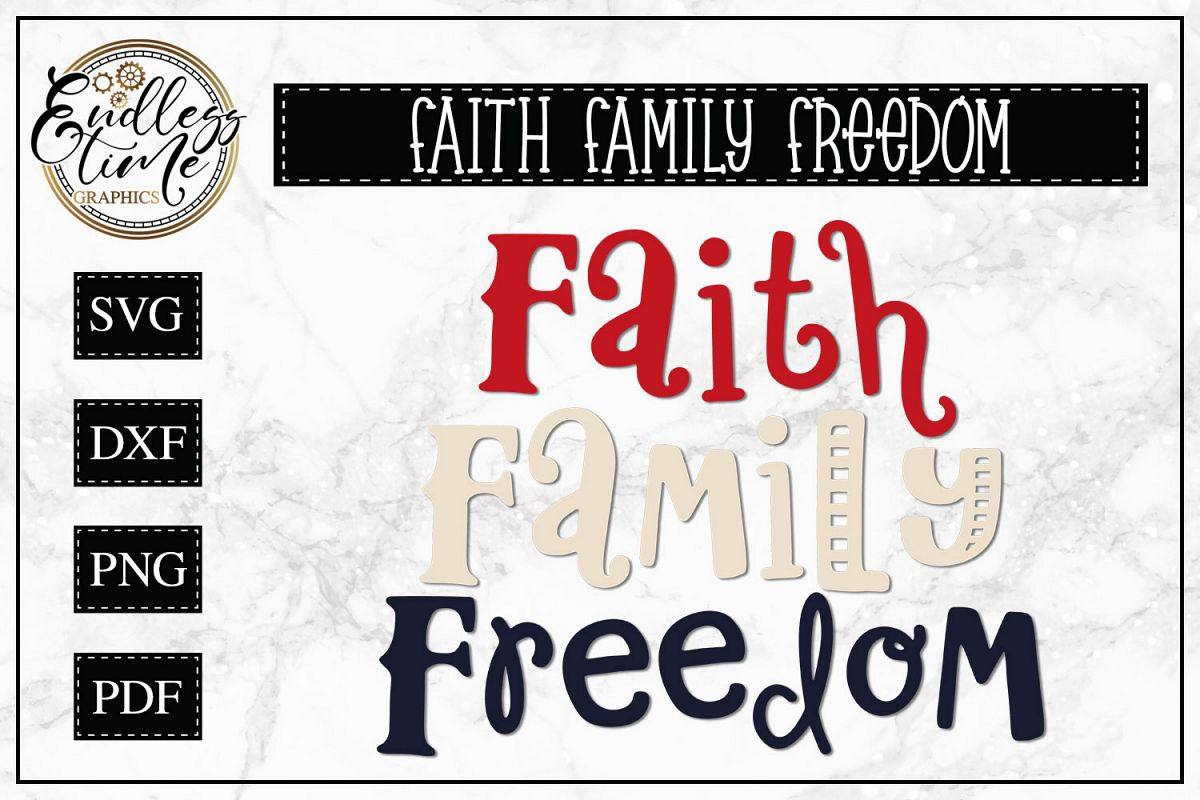 Faith Freedom Family - a Patriotic SVG example image 1