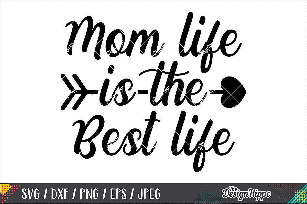 Mom Life Is The Best Life SVG PNG DXF EPS Cricut Cut Files example image 1