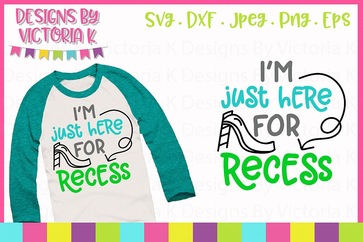 Just here for recess , School svg, SVG, DXF, EPS, PNG example image 1