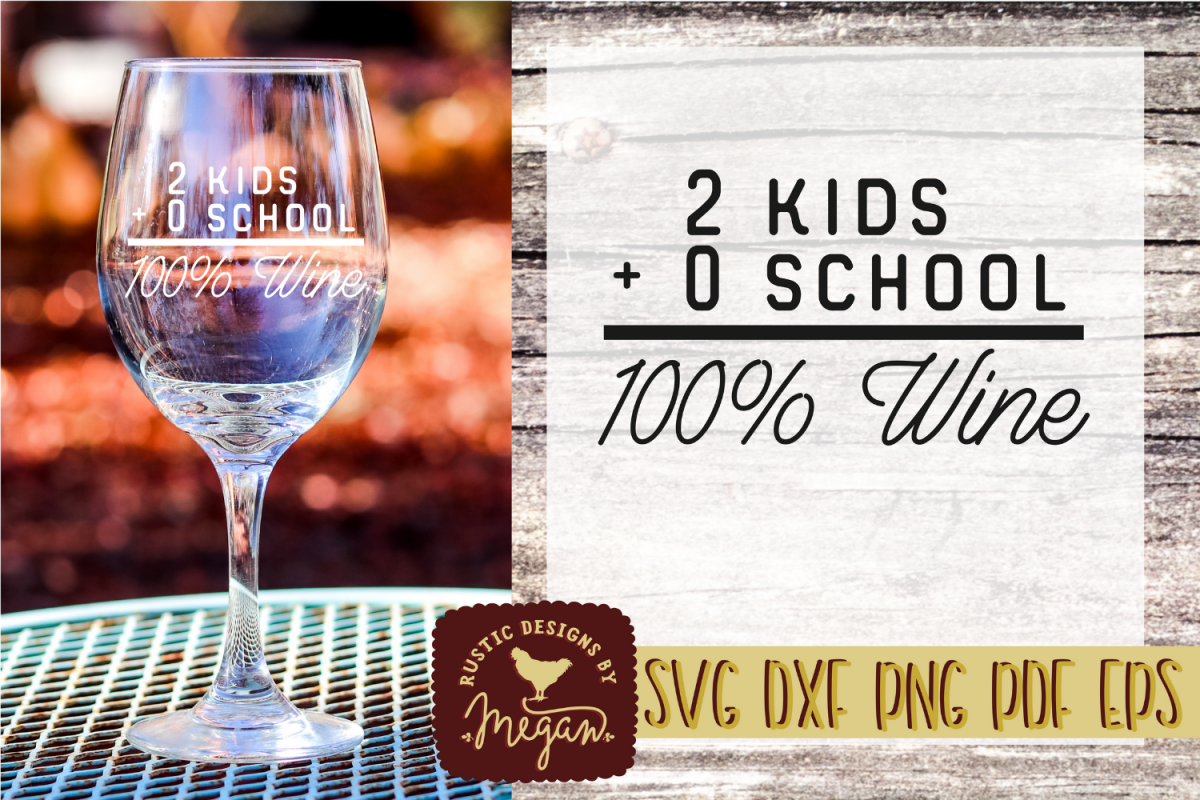 2 Kids No School 100 Percent Wine Funny SVG DXF EPS Comm example image 1