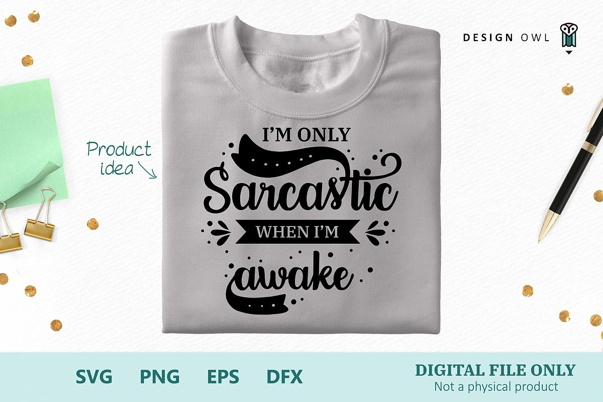 I'm only sarcastic when I'm awake - Funny SVG cut file example image 1