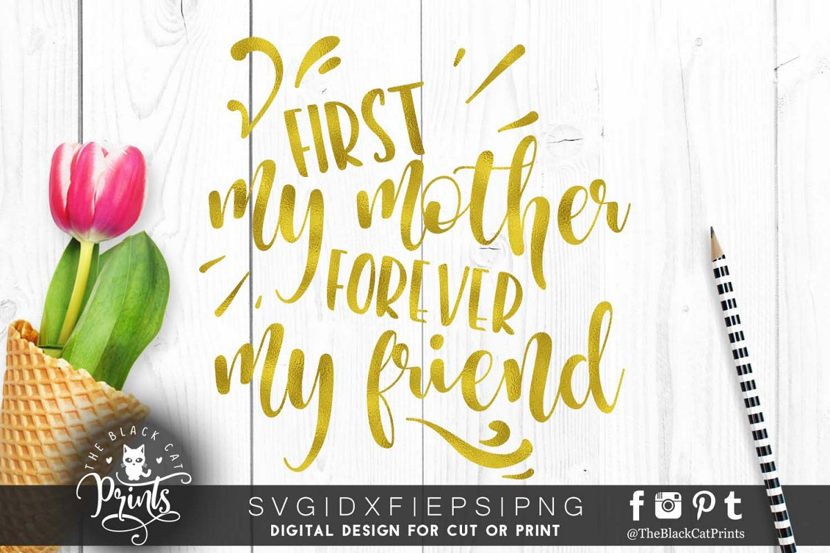First my mother forever my friend SVG PNG EPS DXF example image 1