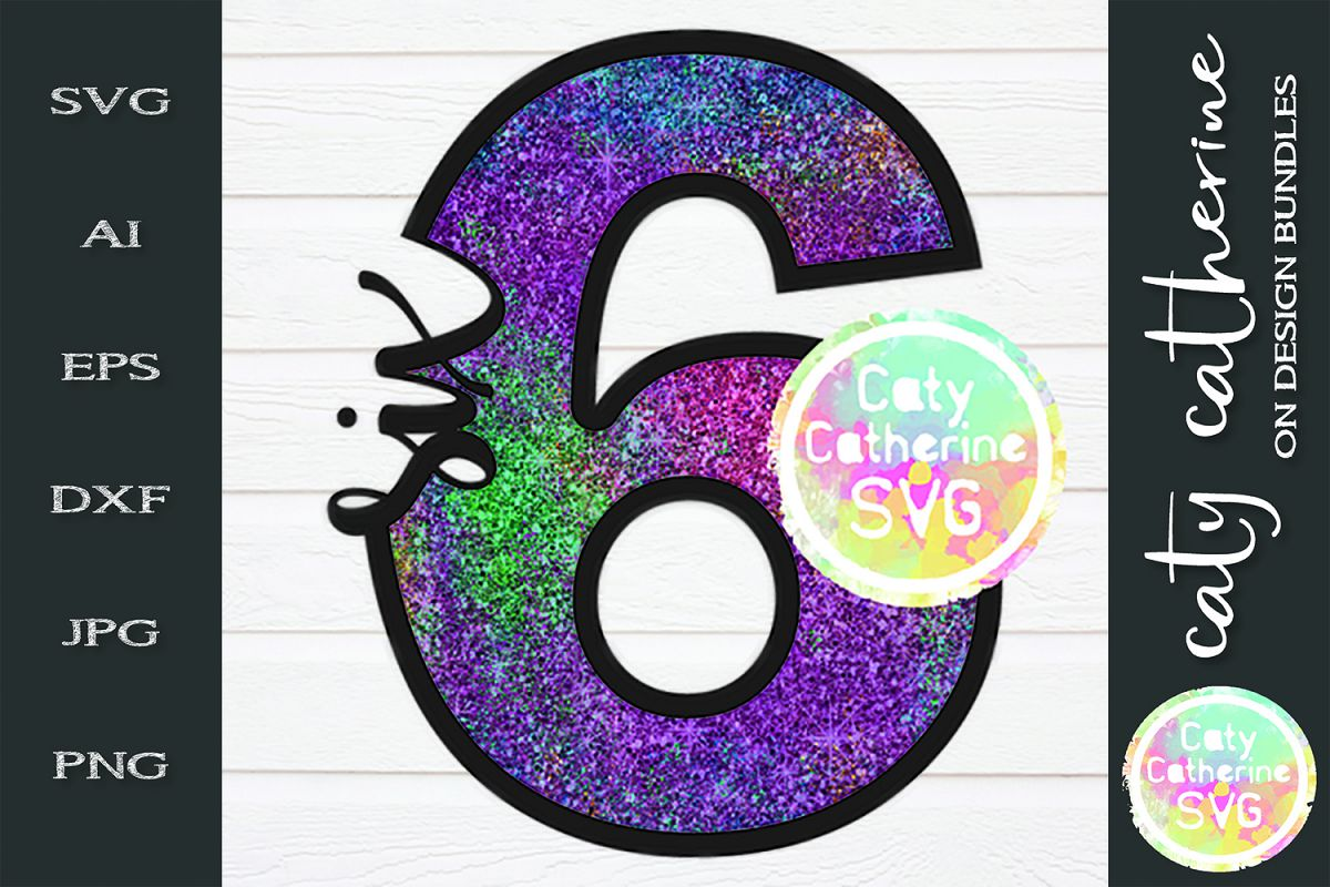 6 Six Years Old Birthday SVG Cut File example image 1