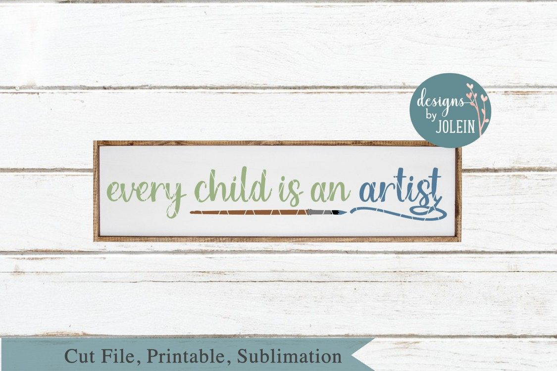 Every child is an artist SVG, png, eps, DXF, sublimation example image 1
