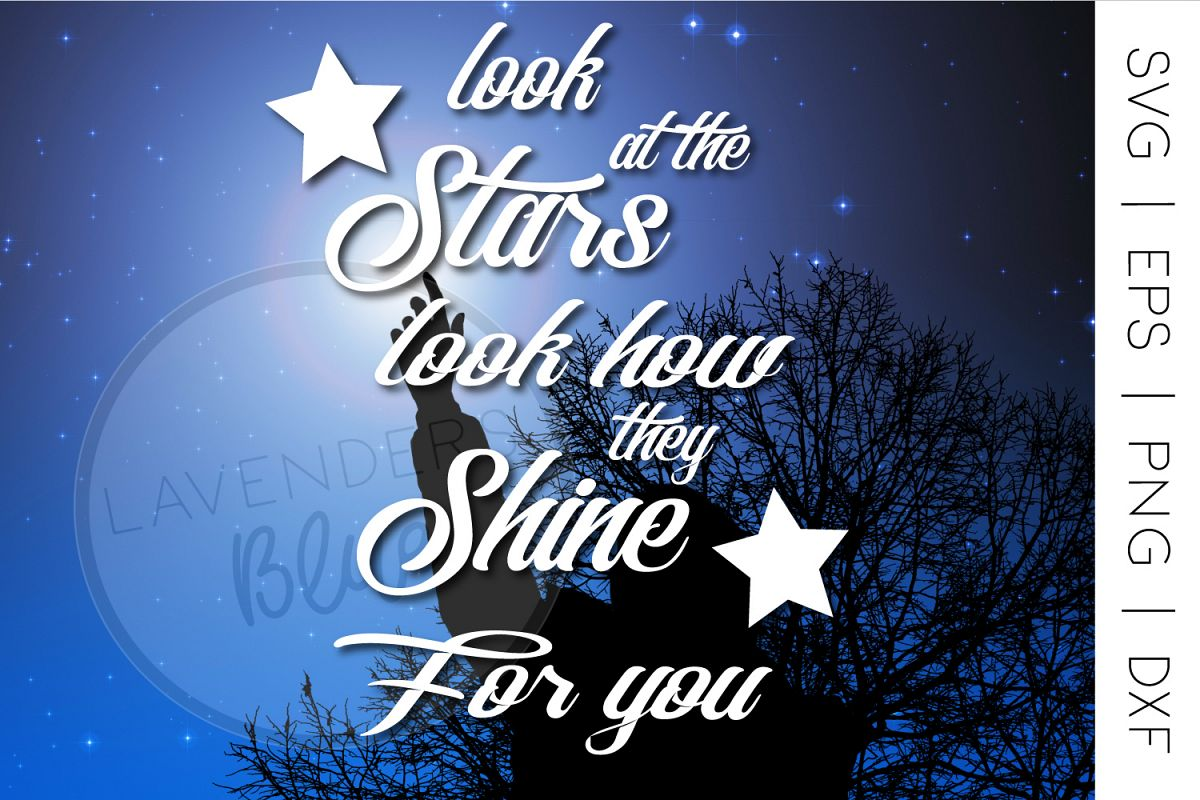 Svg Quote Look At The Stars Look How They Shine For You