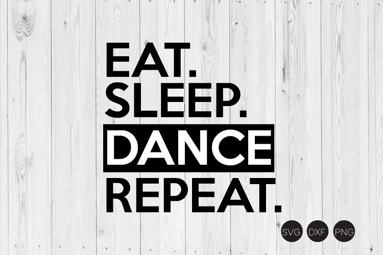 Eat Sleep Dance Repeat SVG example image 1