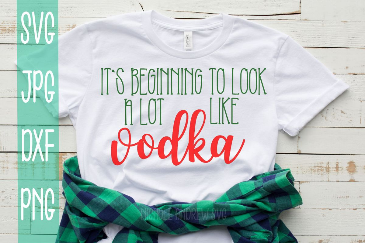 it\'s beginning to look a lot like vodka, svg, Christmas svg,
