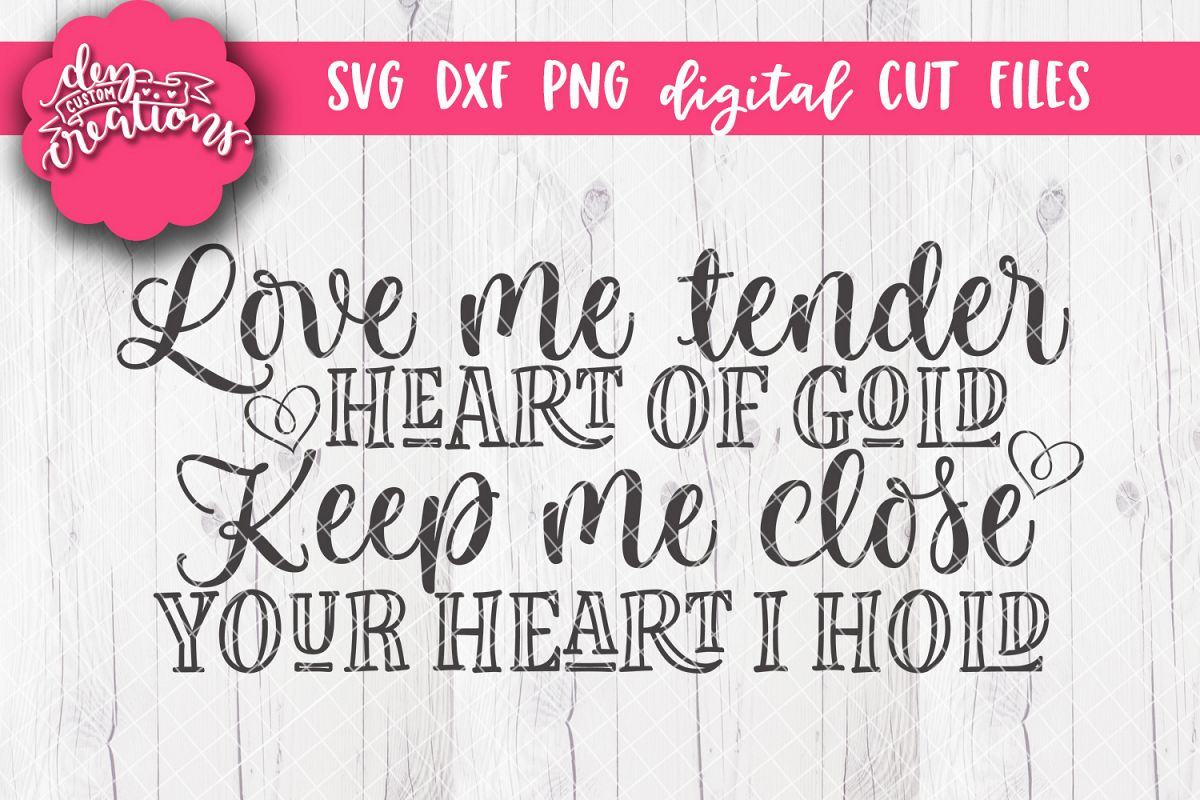 Love Me Tender Heart of Gold - SVG DXF PNG Cut files & Clipa example image 1