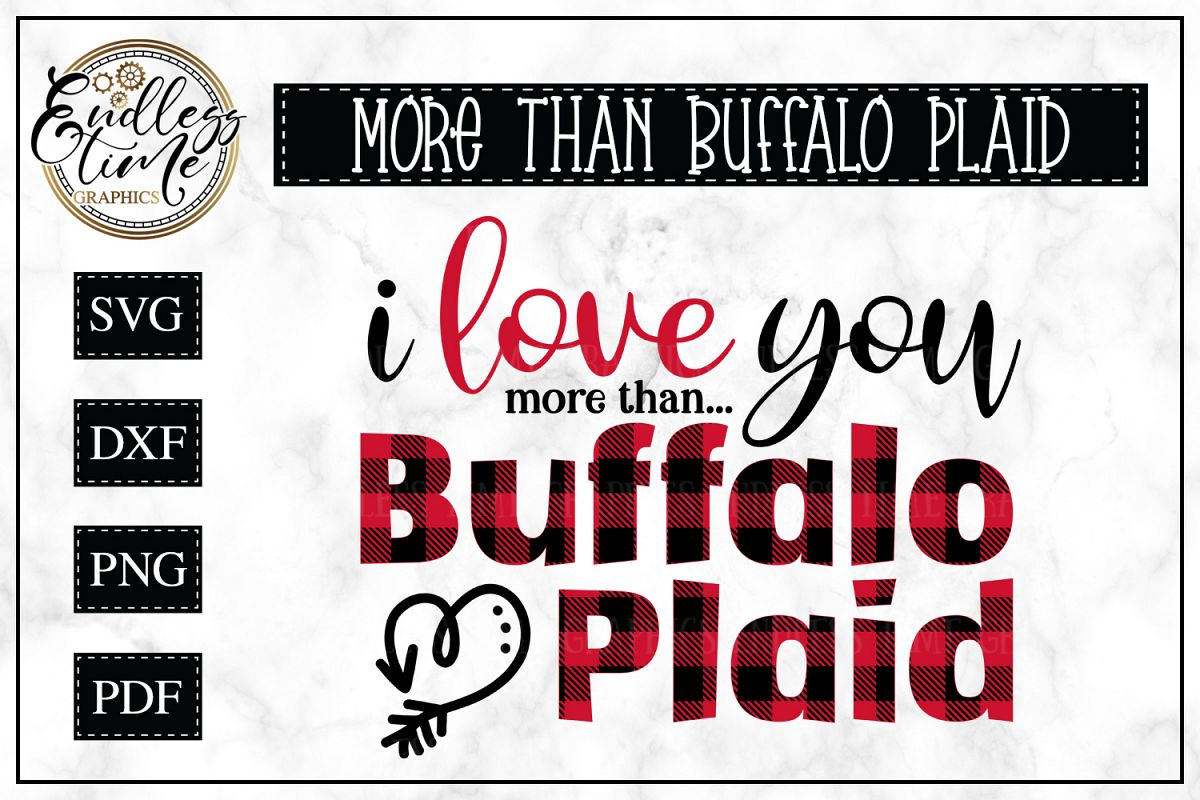 I Love You More than Buffalo Plaid - A Valentine's Day SVG example image 1