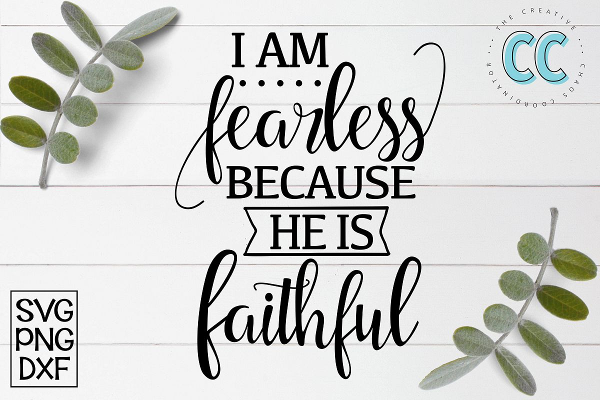I am Fearless Because He Is Faithful example image 1