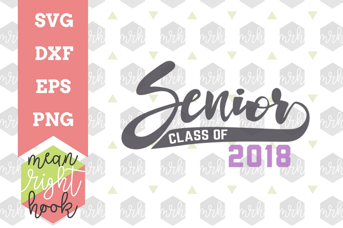 Senior 18   School Design - SVG, EPS, DXF, PNG vector files for cutting machines like the Cricut Explore & Silhouette example image 1
