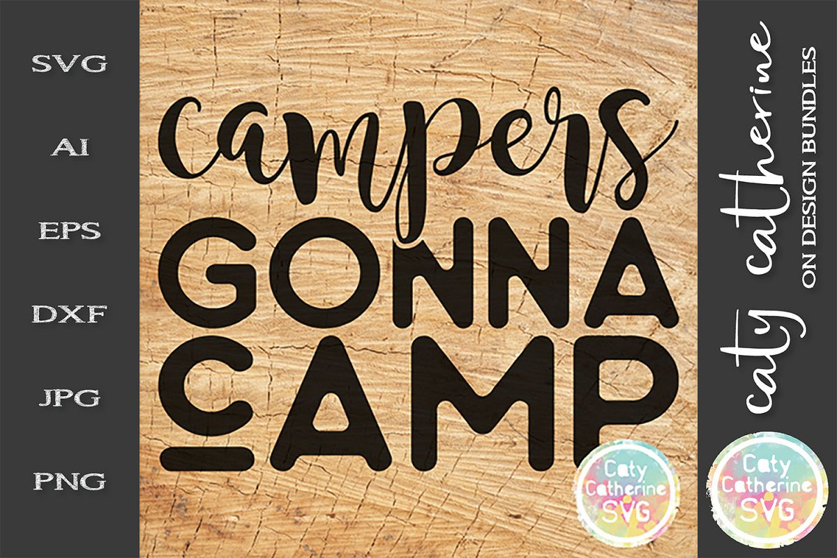 Campers Gonna Camp SVG Camping Cut File example image 1