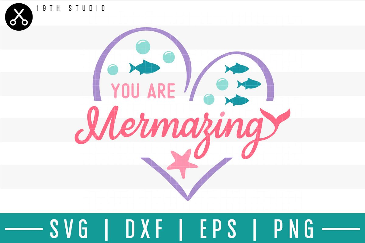 You are mermazing SVG  Mermaid SVG example image 1