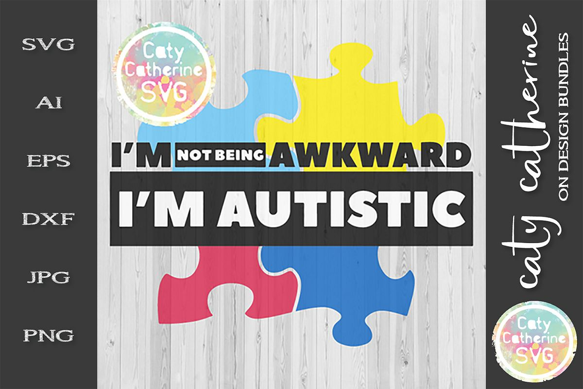I'm Not Awkward I'm Autistic SVG Autism Awareness Cut File example image 1