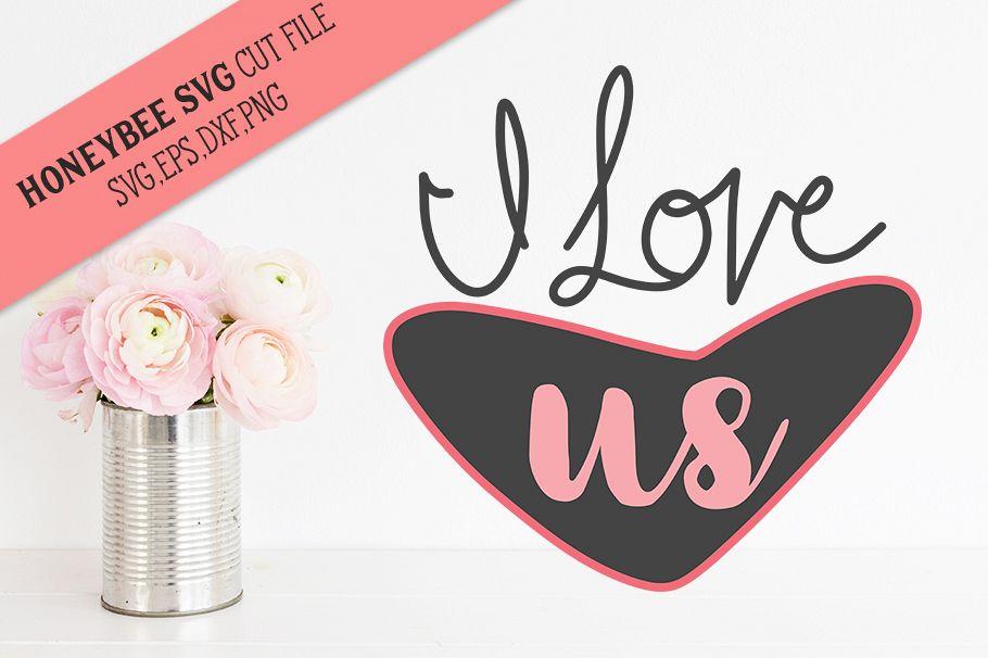 I Love Us Valentine SVG Cut file example image 1