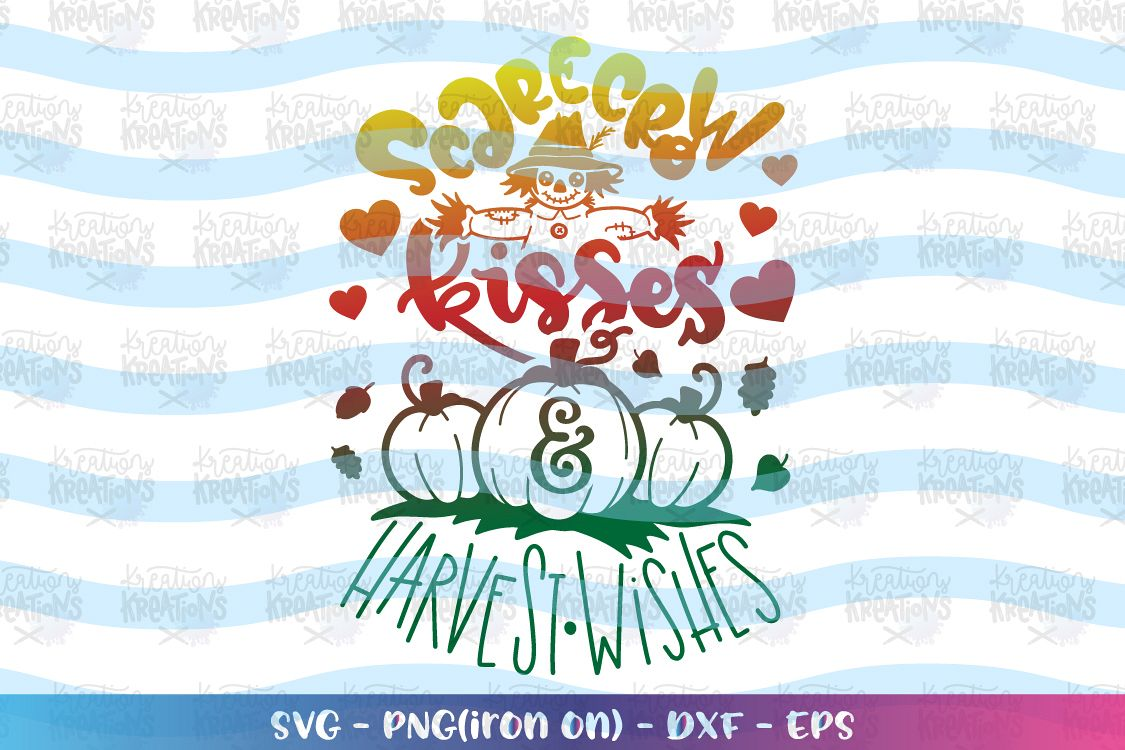 Fall SVG Scarecrow Kisses Harvest Wishes svg Autumn quotes example image 1