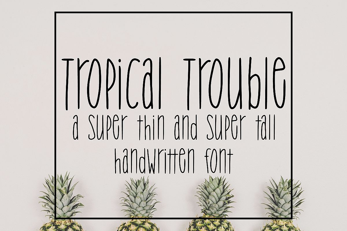 Tropical Trouble - Tall and Skinny Handwritten Font example image 1