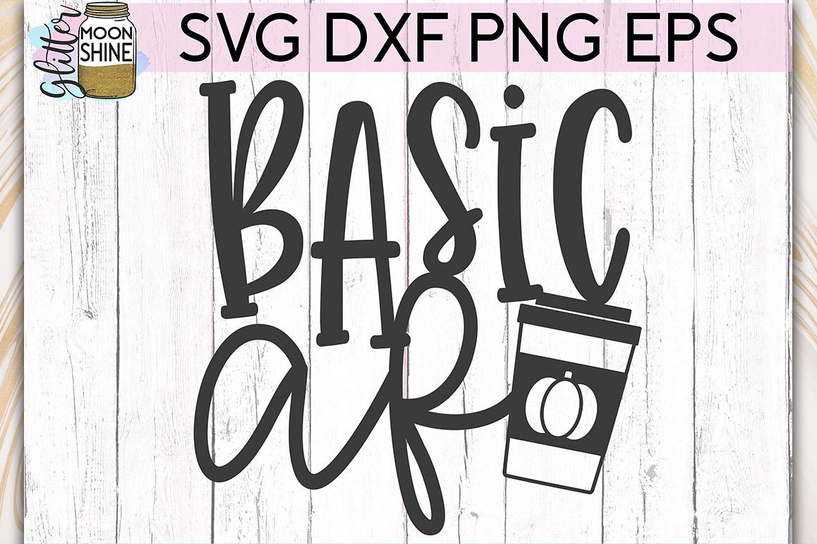 Basic AF Pumpkin Spice SVG DXF PNG EPS Cutting Files example image 1